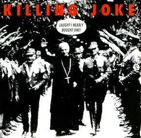 Killing Joke - Laugh I nearly bought one