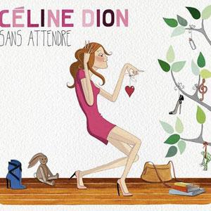 """Céline Dion - """"Sans attendre"""""""