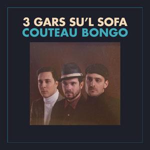 3 Gars Su'l Sofa - Quai Baco