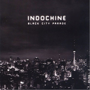 "Indochine ""Black City Parade"" - Quai Baco"