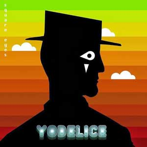 "Yodelice ""Square Eyes"" : La chronique"