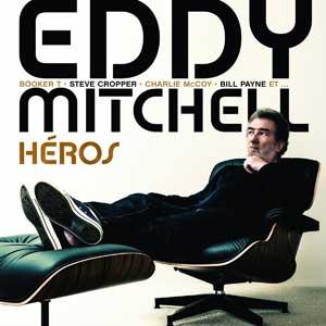 "Eddy Mitchell – ""Héros"" : La chronique"