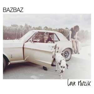 """Camille Bazbaz – """"Love Muzik"""" : La chronique"""