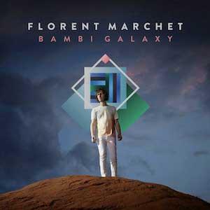 """Florent Marchet – """"Bambi Galaxy"""" : La chronique"""