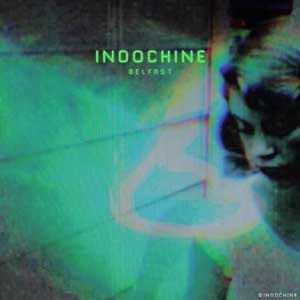 Indochine : « Belfast », le nouveau single sortira le 3 mars