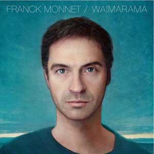 "Franck Monnet – ""Waimarama"" : La chronique"