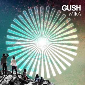 """Gush – """"Mira"""" : La chronique"""