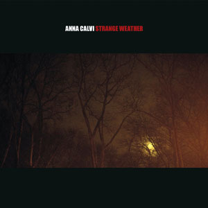 "Anna Calvi – ""Strange Weather"" : La chronique"