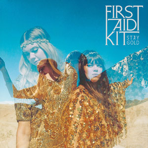 "First Aid Kit – ""Stay Gold"" : La chronique"