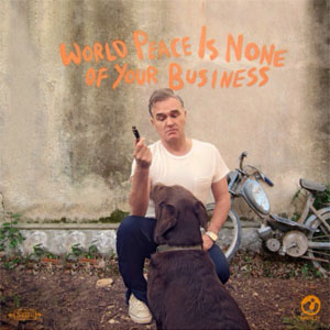 "Morrissey – ""World Peace Is None Of Your Business"" : La chronique"
