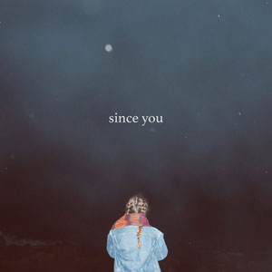 "Since You – ""EP I"" : La chronique"