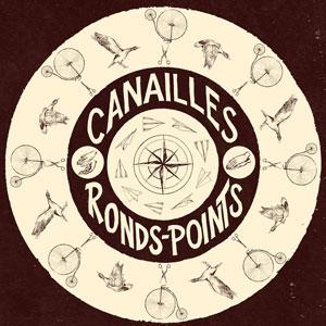 """Canailles – """"Ronds-points"""" : La chronique"""