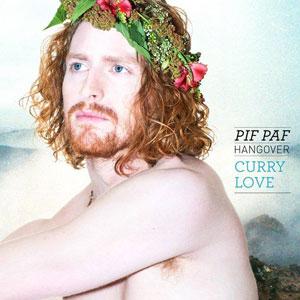 """Pif Paf Hangover – """"Curry Love"""" : La chronique"""