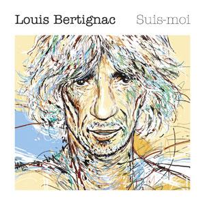 """Louis Bertignac – """"Suis-moi"""" : La chronique"""