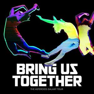 "The Asteroids Galaxy Tour – ""Bring Us Together"" : La chronique"