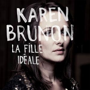 """Karen Brunon – """"La fille idéale"""" : La chronique"""