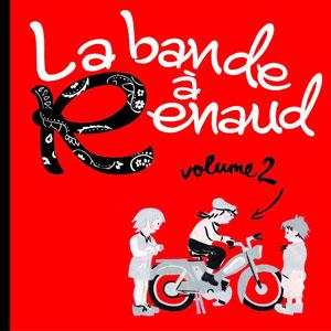 """La Bande à Renaud – """"Volume 2"""" : La chronique"""