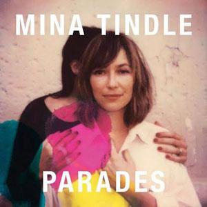 "Mina Tindle – ""Parades"" : La chronique"