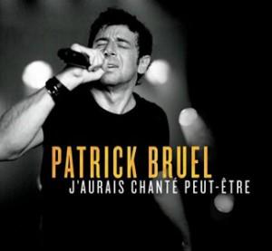 Patrick Bruel : « J'aurais chanté peut-être » en version inédite