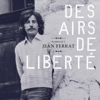 """Hommage à Jean Ferrat – """"Des airs de liberté"""" : La chronique"""