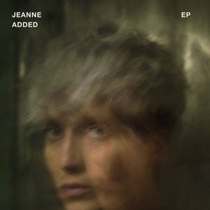 "Jeanne Added – ""EP"" : La chronique"