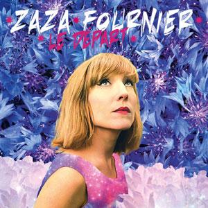 """Zaza Fournier – """"Le départ"""" : La chronique"""