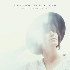 """Sharon Van Etten – """"I Don't Want To Let You Down"""" : La chronique"""