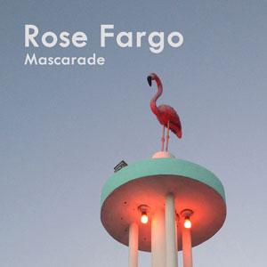 "Rose Fargo – ""Mascarade"" : La chronique"