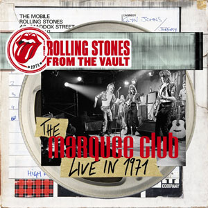 """The Rolling Stones – """"The Marquee Club Live in 1971"""" : La chronique"""