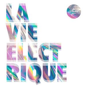 """Aline – """"La Vie Electrique"""" : La chronique"""