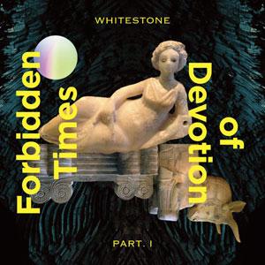 """Whitestone – """"Forbidden Times Of Devotion Part. I"""" : La chronique"""