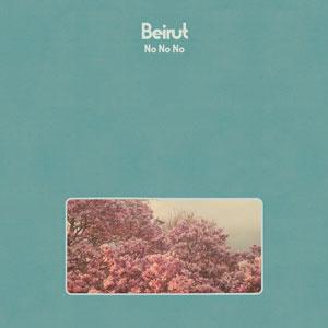 "Beirut – ""No No No"" : La chronique"
