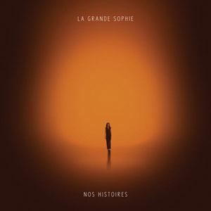 "La Grande Sophie – ""Nos Histoires"" : La chronique"