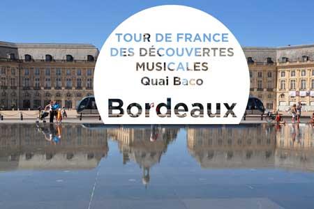 Tour de France des découvertes musicales : Bordeaux