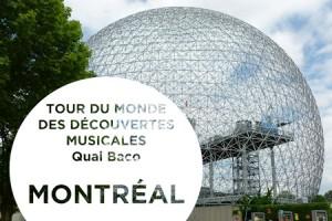 Tour du Monde des découvertes musicales : Montréal