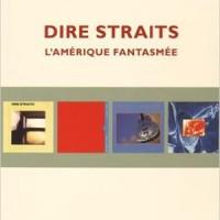 Dire Straits : l'Amérique fantasmée