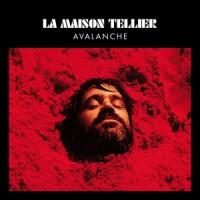 La Maison Tellier – « Avalanche » : La chronique