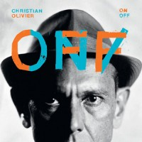 Christian Olivier – « On/Off » : La chronique