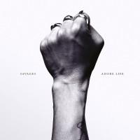 Savages – « Adore Life » : La chronique