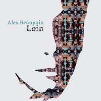 Alex Beaupain – « Loin » : La chronique