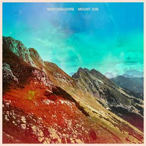 Martinguerre – « Mount Joie » : La chronique