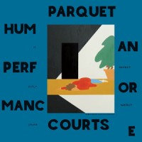Parquet Courts – « Human Performance » : La chronique