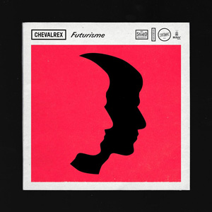 Chevalrex – « Futurisme » : La chronique