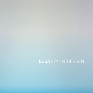 Yann Tiersen – « EUSA » : La chronique