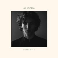 Aliocha – « Sorry Eyes » : La chronique