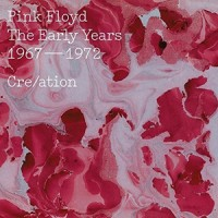 Pink Floyd – « The Early Years 1967-1972 Cre/ation » : La chronique