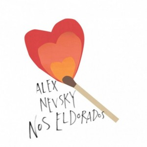 Alex Nevsky – « Nos Eldorados » : La chronique