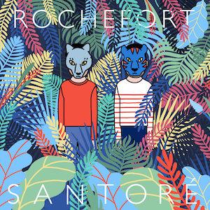 Santoré – « Rochefort » : La chronique