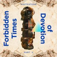 Whitestone – « Forbidden Times of Devotion » : La chronique