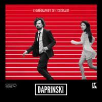 Daprinski – « Chorégraphies de l'ordinaire » : La chronique